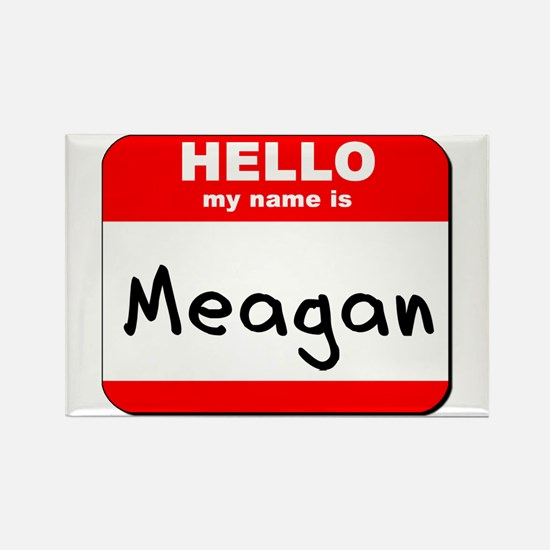 Hello my name is Meagan Rectangle Magnet