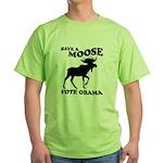 SAVE A MOOSE. VOTE OBAMA. Green T-Shirt