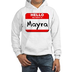 Hello my name is Mayra Hooded Sweatshirt