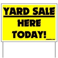YARD SALE HERE TODAY! Yard Sign