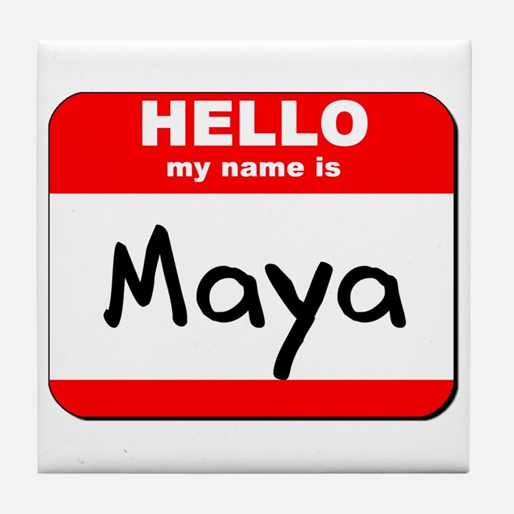 Hello my name is Maya Tile Coaster