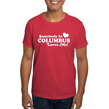 Somebody In Columbus Loves Me Dark T-Shirt