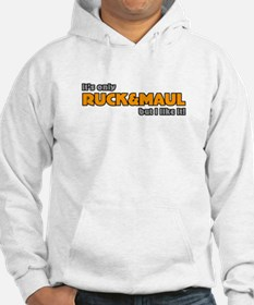 Only Ruck and Maul Rugby Humor Hoodie
