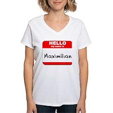 Hello my name is Maximilian Shirt