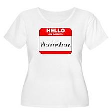Hello my name is Maximilian T-Shirt
