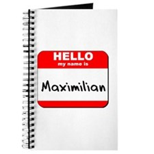 Hello my name is Maximilian Journal