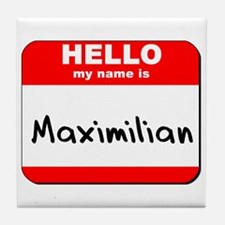 Hello my name is Maximilian Tile Coaster