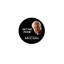 Eat the Poor! McCain Mini Button