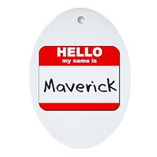 Hello my name is Maverick Oval Ornament