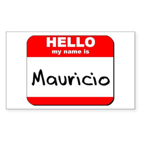 Hello my name is Mauricio Rectangle Sticker