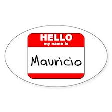 Hello my name is Mauricio Oval Decal