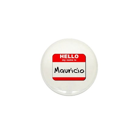 Hello my name is Mauricio Mini Button (10 pack)