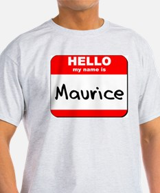 Hello my name is Maurice T-Shirt