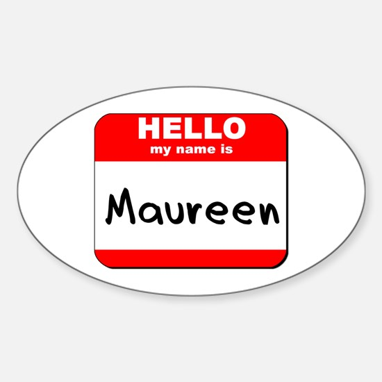 Hello my name is Maureen Oval Decal
