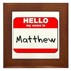 Hello my name is Matthew Framed Tile