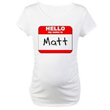 Hello my name is Matt Shirt