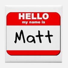 Hello my name is Matt Tile Coaster