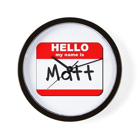 Hello my name is Matt Wall Clock
