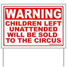 Unattended Children... Yard Sign