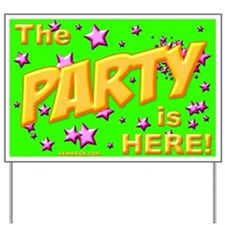 PARTY HERE! Yard Sign