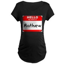 Hello my name is Mathew T-Shirt
