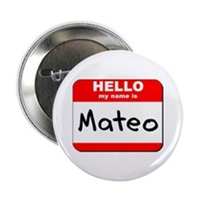 """Hello my name is Mateo 2.25"""" Button"""