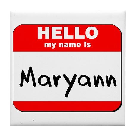 Hello my name is Maryann Tile Coaster