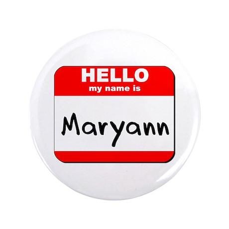 "Hello my name is Maryann 3.5"" Button"