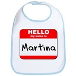 Hello my name is Martina Bib