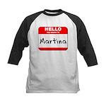 Hello my name is Martina Kids Baseball Jersey