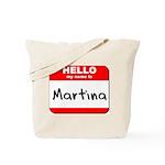 Hello my name is Martina Tote Bag