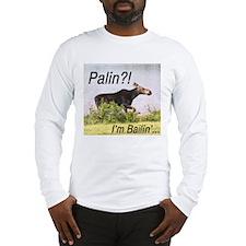 Palin?! I'm Bailin' T-Shirt