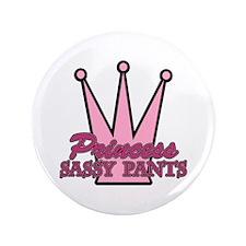 "Princess Sassy Pants 3.5"" Button"