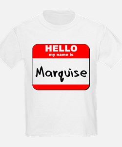 Hello my name is Marquise T-Shirt