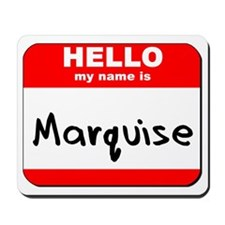 Hello my name is Marquise Mousepad