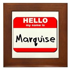 Hello my name is Marquise Framed Tile