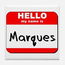 Hello my name is Marques Tile Coaster