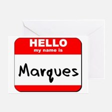 Hello my name is Marques Greeting Card