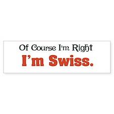 I'm Swiss Bumper Bumper Sticker