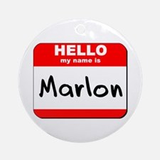 Hello my name is Marlon Ornament (Round)