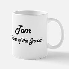 Tom - Father of Groom Mug