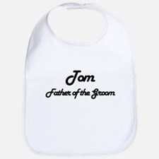 Tom - Father of Groom Bib