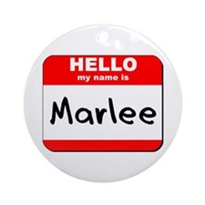 Hello my name is Marlee Ornament (Round)