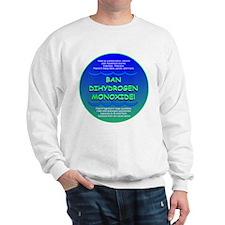 Funny Ban Dihydrogen Monoxide H20 Sweatshirt