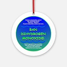 Funny Ban Dihydrogen Monoxide H20 Ornament (Round)