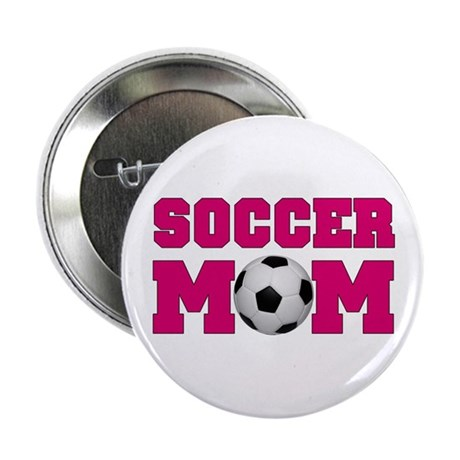 """Soccer Mom - Hot Pink 2.25"""" Button"""