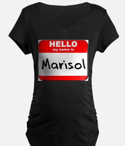 Hello my name is Marisol T-Shirt