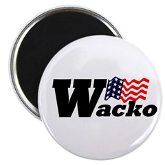W: Wacko (Anti-Bush Round Magnet)