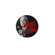McCain - Lying to You Mini Button