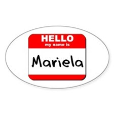 Hello my name is Mariela Oval Decal